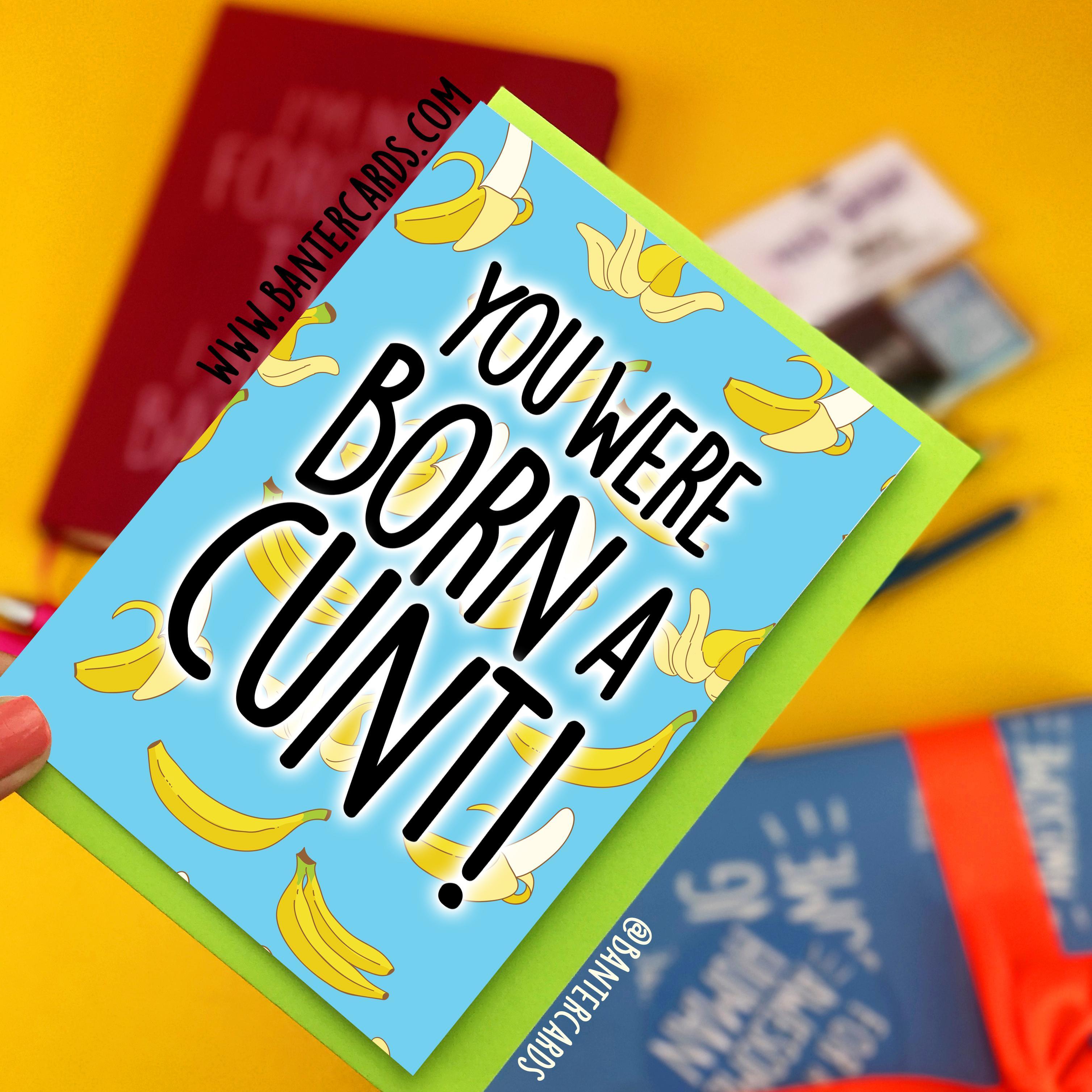 YOU WERE BORN A CUNT