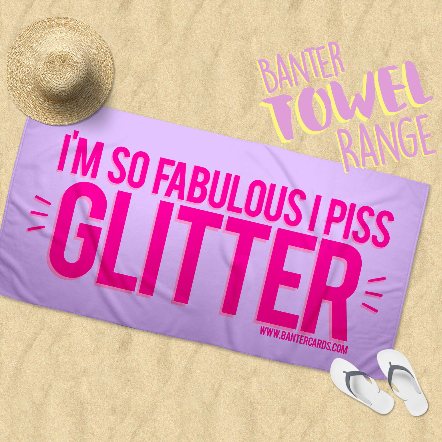 I'M SO FABULOUS I PISS GLITTER TOWEL