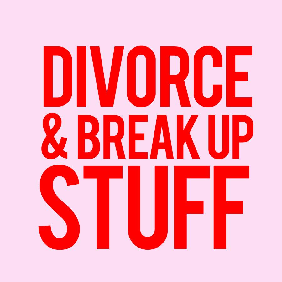 break up stuff