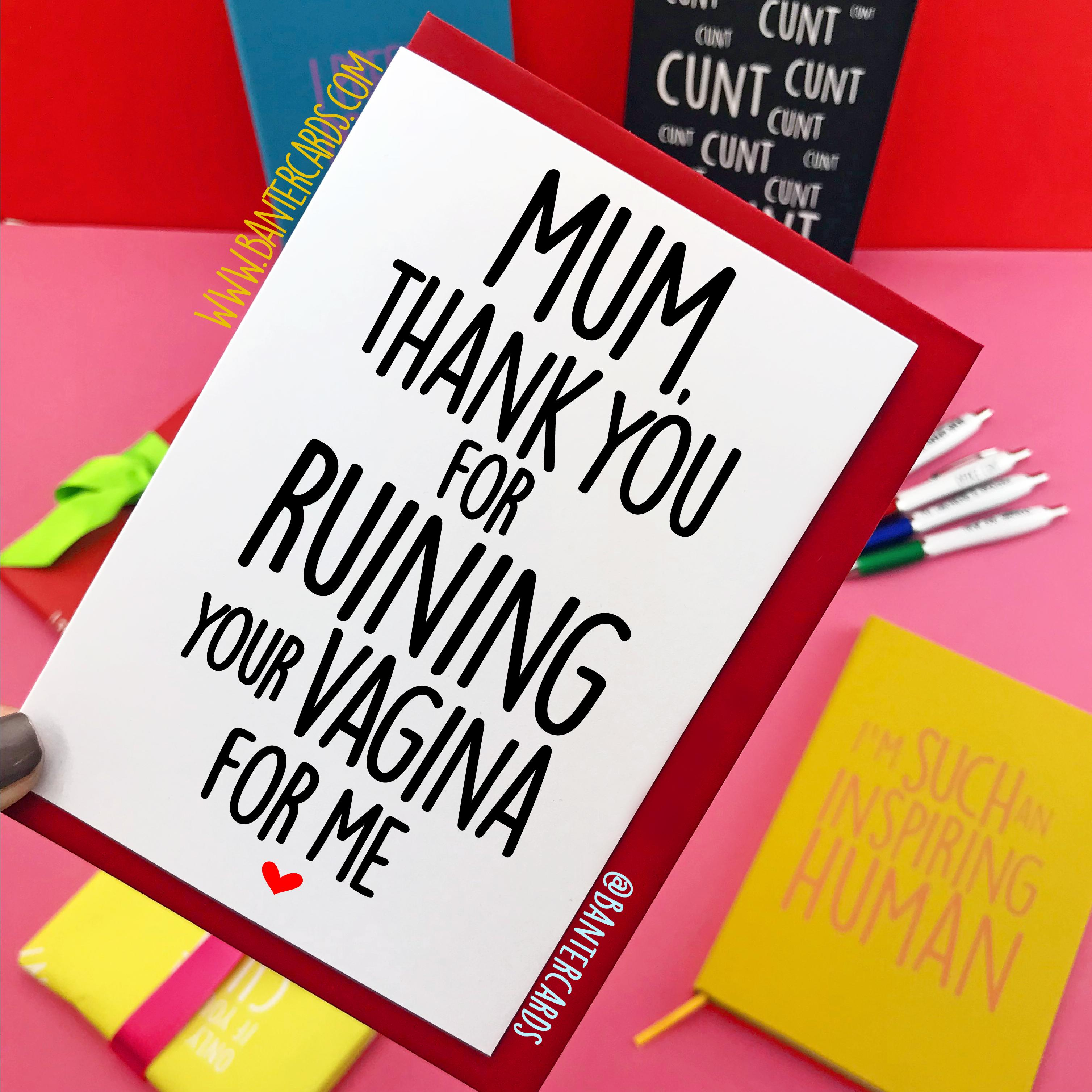 Free Birthday Card For Facebook Users MUM THANK YOU FOR RUINING YOUR VAGINA ME