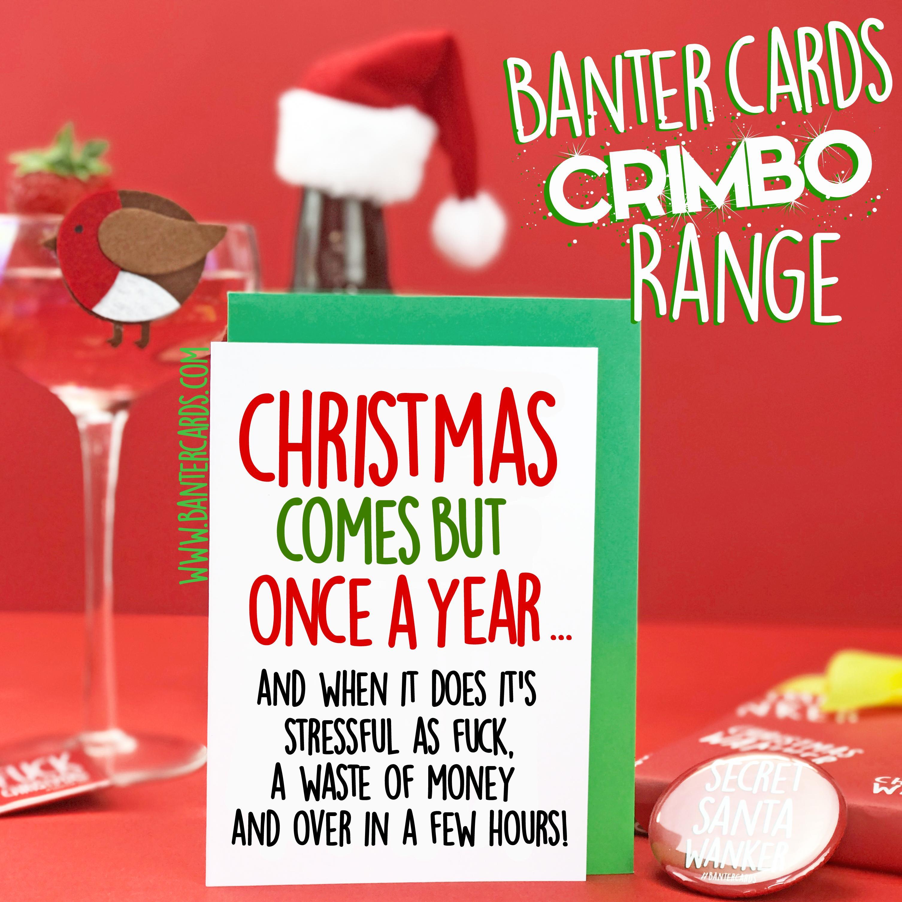 Christmas Comes But Once A Year.Christmas Comes But Once A Year Funny Christmas Card Fb