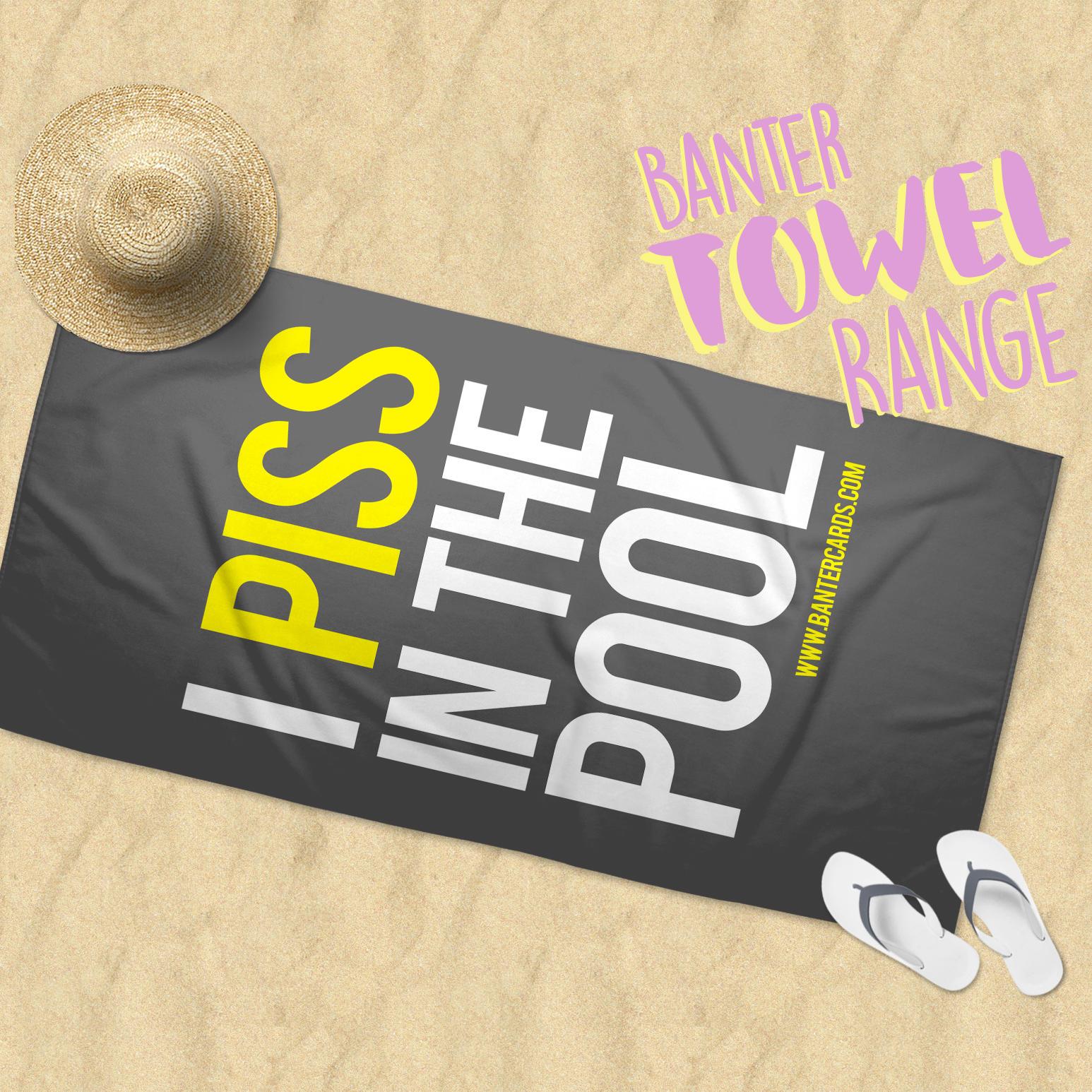I PISS IN THE POOL BEACH TOWEL