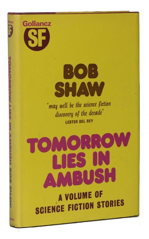Bob Shaw - Tomorrow Lies in Ambush - Gollancz, UK, 1973 - Signed First Edition