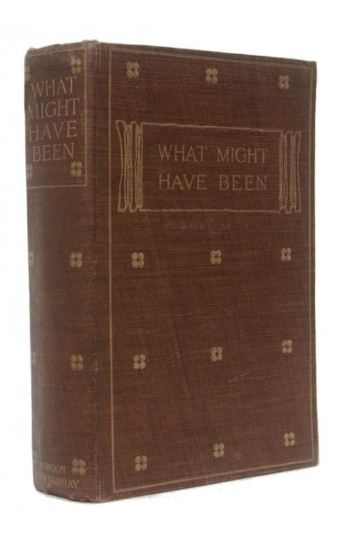 Ernest Bramah - What Might Have Been - The Story of a Social War - John Murray, 1907, UK First Edition