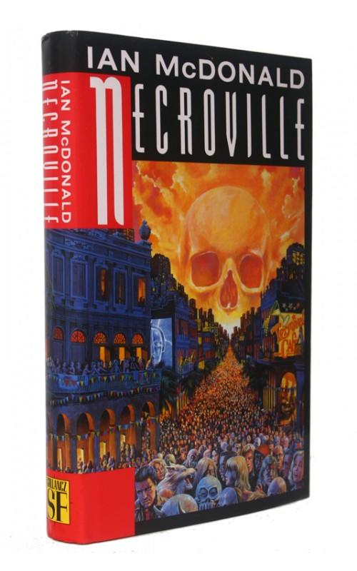 Ian McDonald - Necroville - Gollancz, 1994, UK First Edition