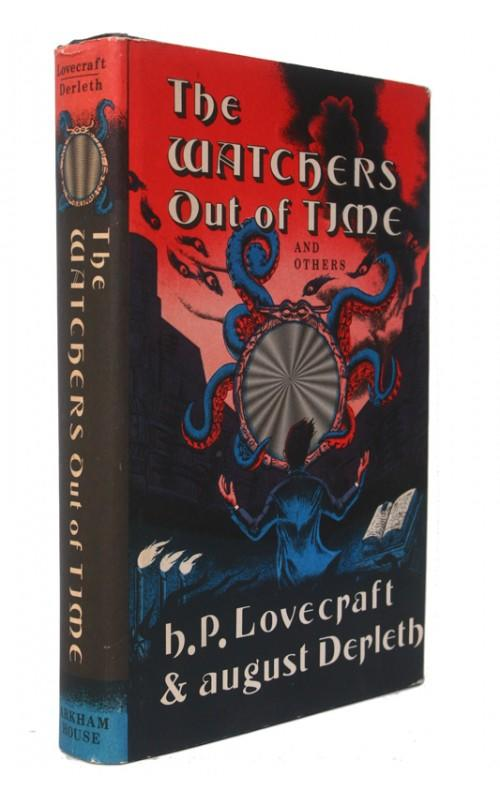 H.P. Lovecraft & August Derleth - The Watchers Out of Time - Arkham House, 1974, US First Edition