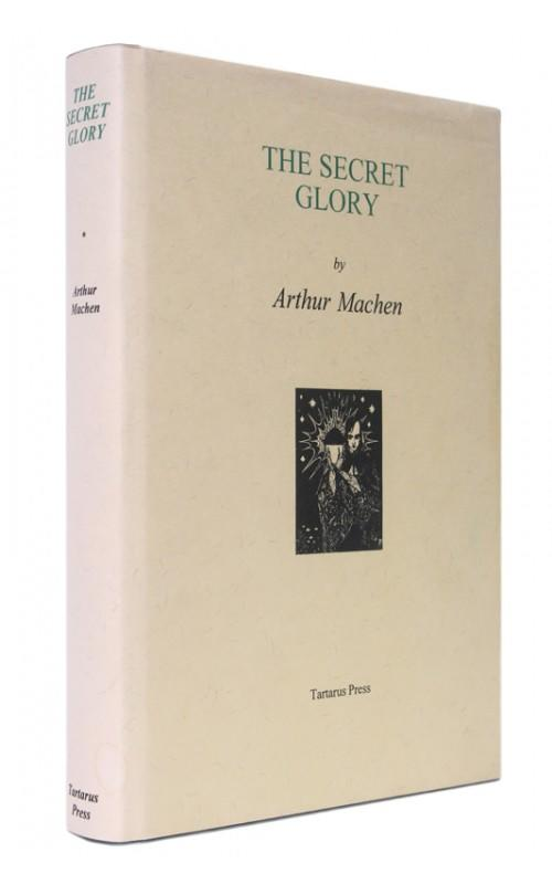 Arthur Machen - The Secret Glory - Tartarus Press, 1998,	UK Limited Edition