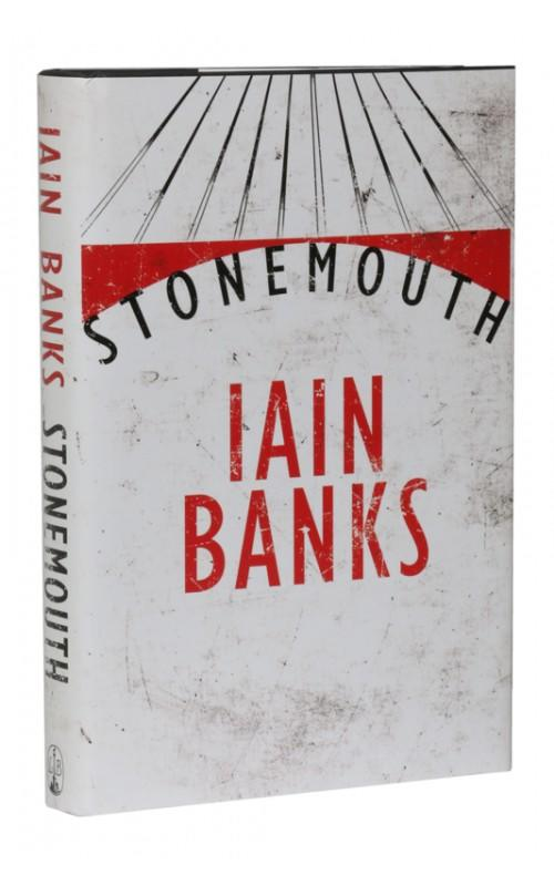 Iain Banks - Stonemouth - Little Brown, UK, 2012 - Signed First Edition