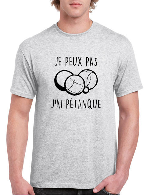 je peux pas j ai p tanque tee shirt. Black Bedroom Furniture Sets. Home Design Ideas