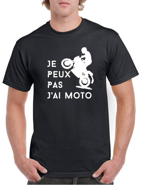 j 39 peux pas j 39 ai moto tee shirt. Black Bedroom Furniture Sets. Home Design Ideas