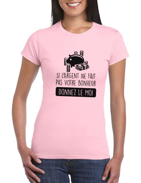 Votre Bonheur Donnez Tee L'argent Le Femme Ne Fait Moi Si Shirt Pas If7vgYb6y