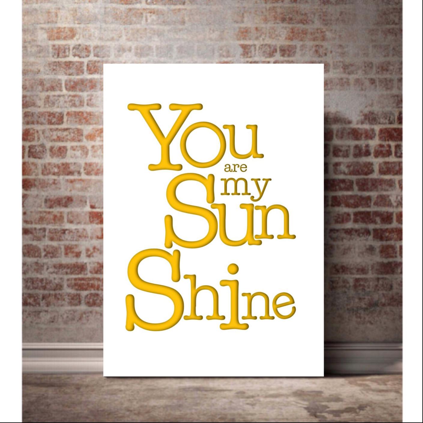 You Are My Sunshine print, original art, lyrics print, cool wall art