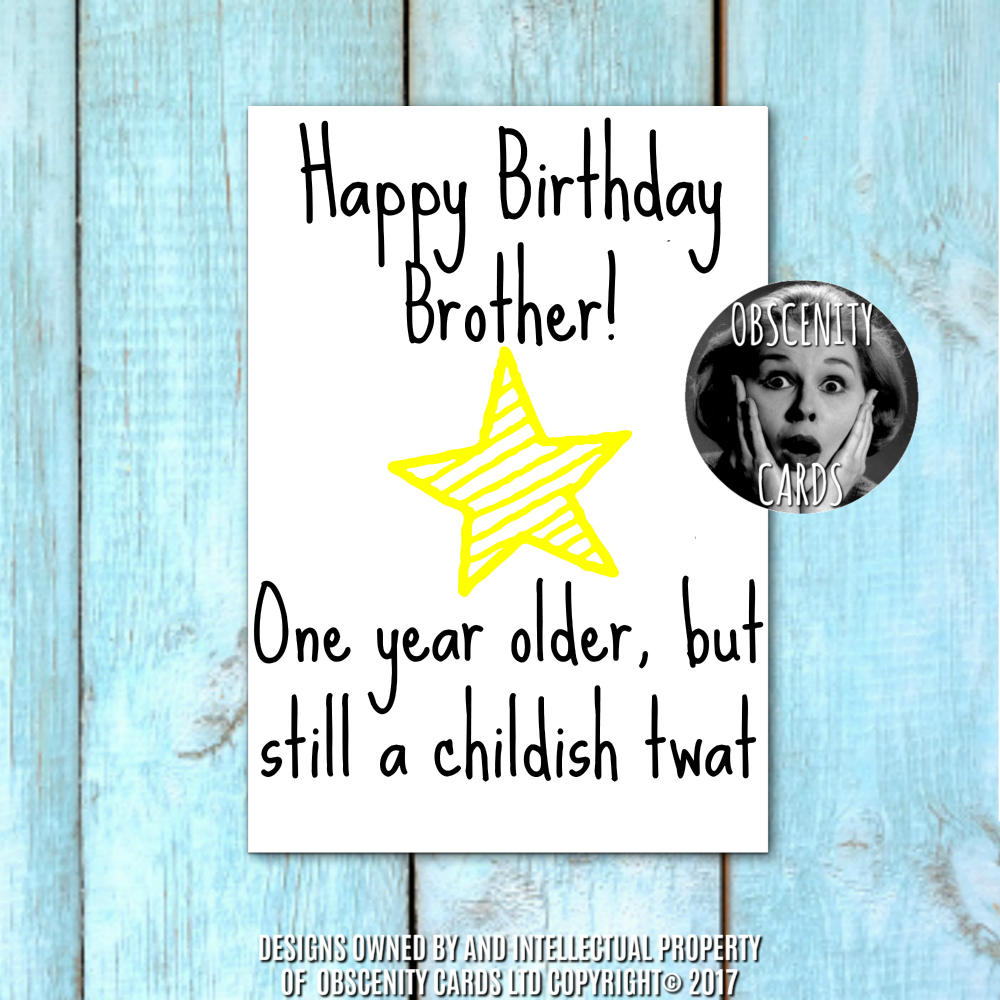 Happy birthday brother card one year older still a childish twat obscene funny offensive birthday cards by obscenity cards obscene funny cards pens party bookmarktalkfo Gallery