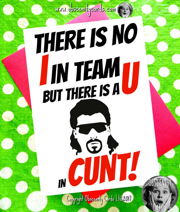 Kenny fucking powers card no i in team but there is a u in cunt obscene funny offensive birthday cards by obscenity cards obscene funny cards pens party m4hsunfo