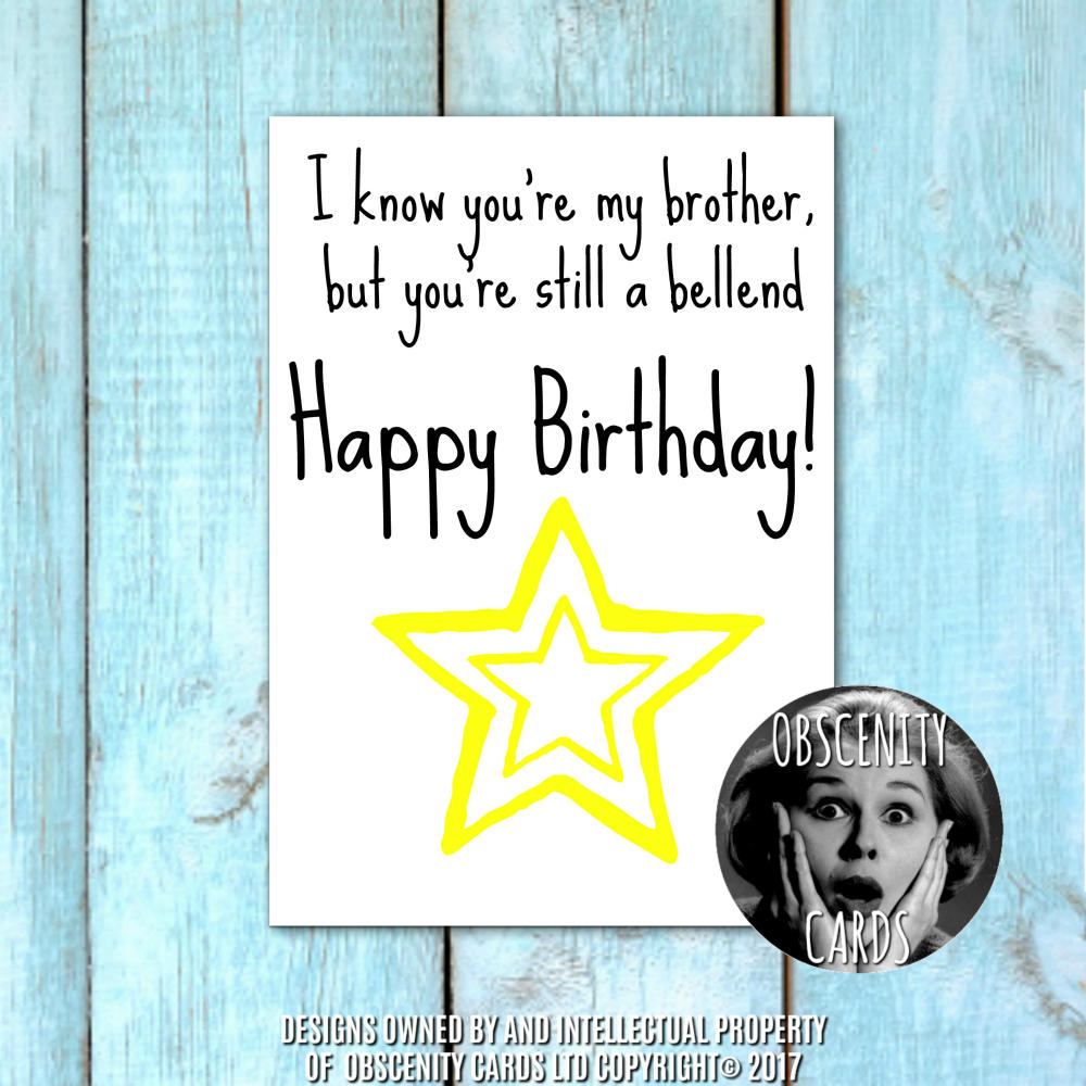 Happy birthday brother card still a bellend obscene funny offensive birthday cards by obscenity cards obscene funny cards pens party bookmarktalkfo Gallery