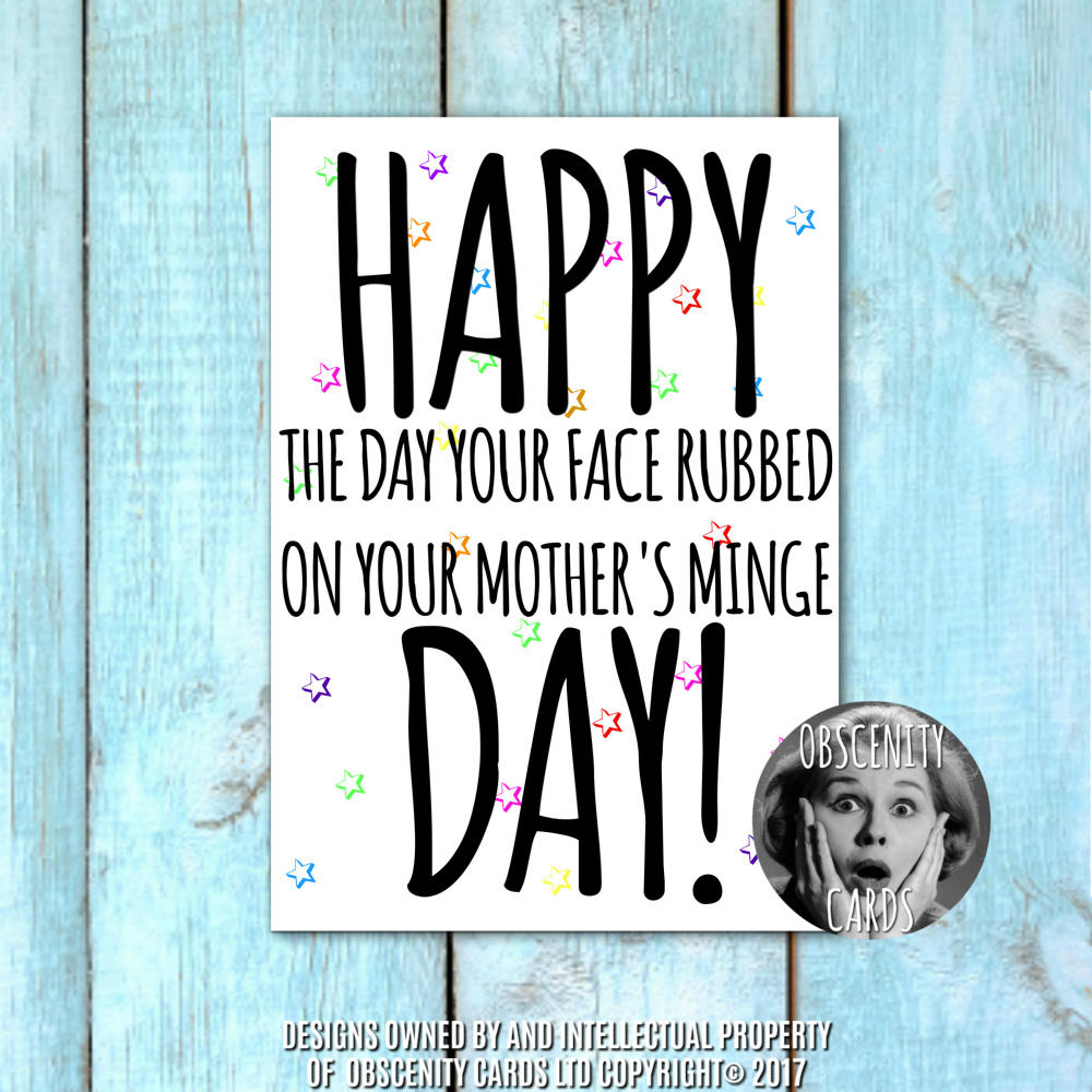 Happy the day your face rubbed on your mothers minge day card obscene funny offensive birthday cards by obscenity cards obscene funny cards pens party bookmarktalkfo Gallery