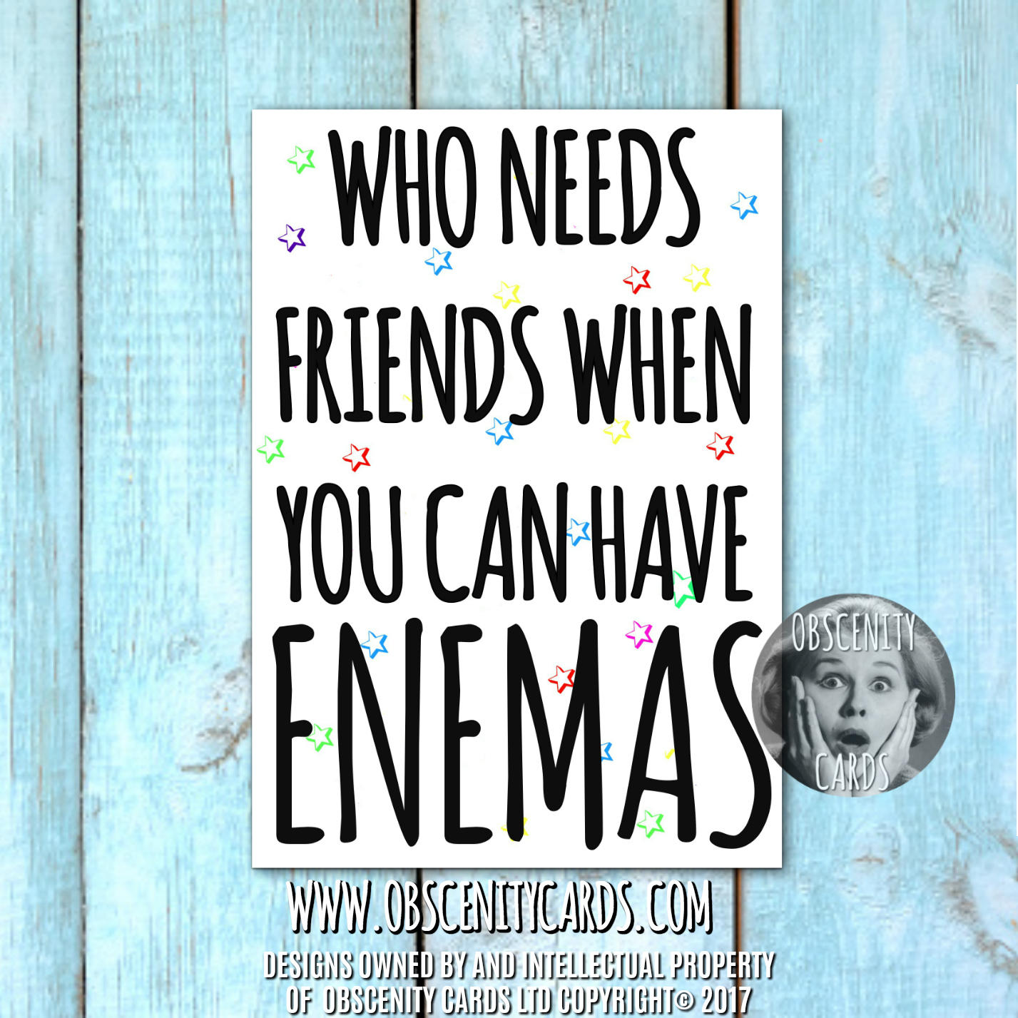 WHO NEEDS FRIENDS WHEN YOU CAN HAVE ENEMAS CARD
