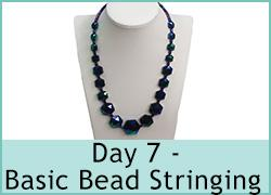 Day 7 - Basic Bead Stringing