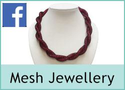 Mesh Jewellery - 16th April