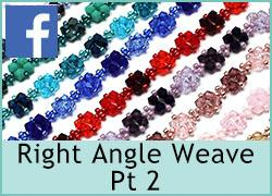 Right Angle Weave Pt 2 - 8th February