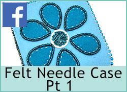 Felt Needle case Pt1 - 10th February