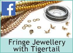 Fringe Jewellery with Tigertail - 17th September