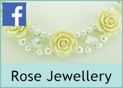 Rose Jewellery - 30th May