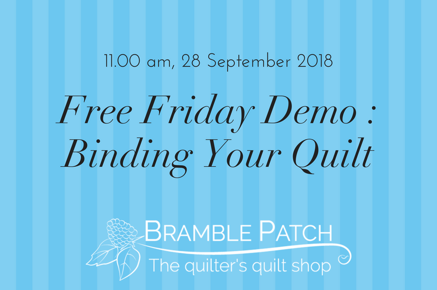 28 September 2018 Demo : Binding Your Quilt