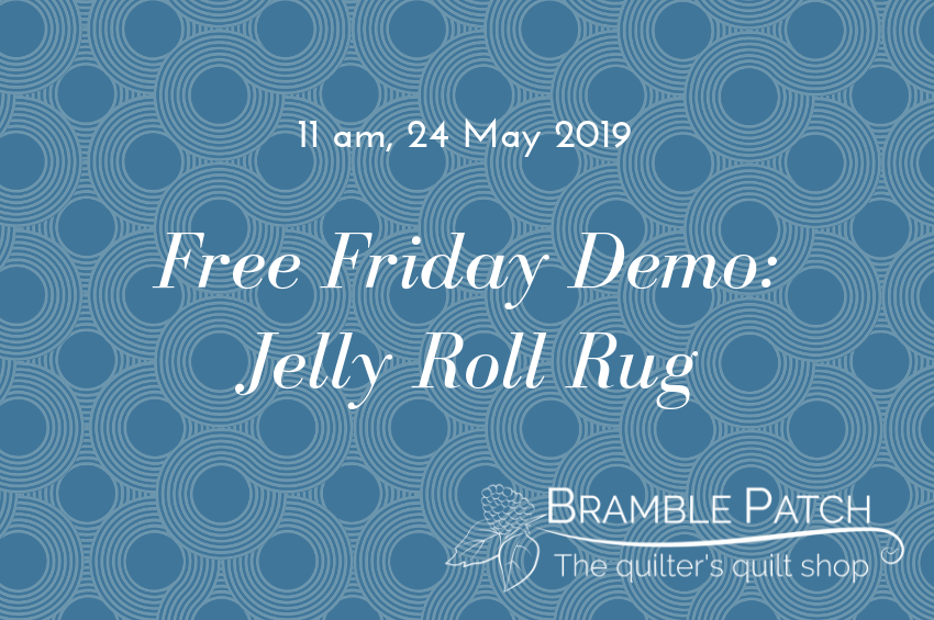 24 May 2019 Demo : Jelly Roll Rug