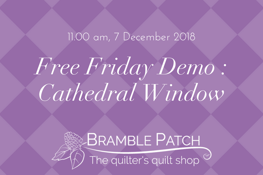 7 December 2018 Demo : Cathedral Window