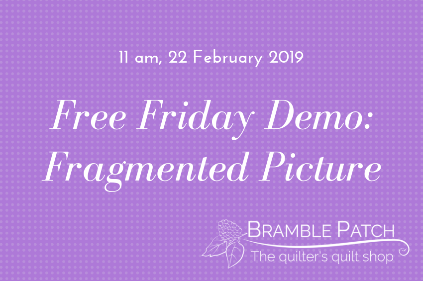 22 February 2019 Demo : Fragmented Picture