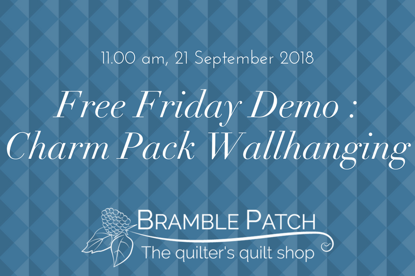 21 September 2018 Demo : Charm Pack Wallhanging