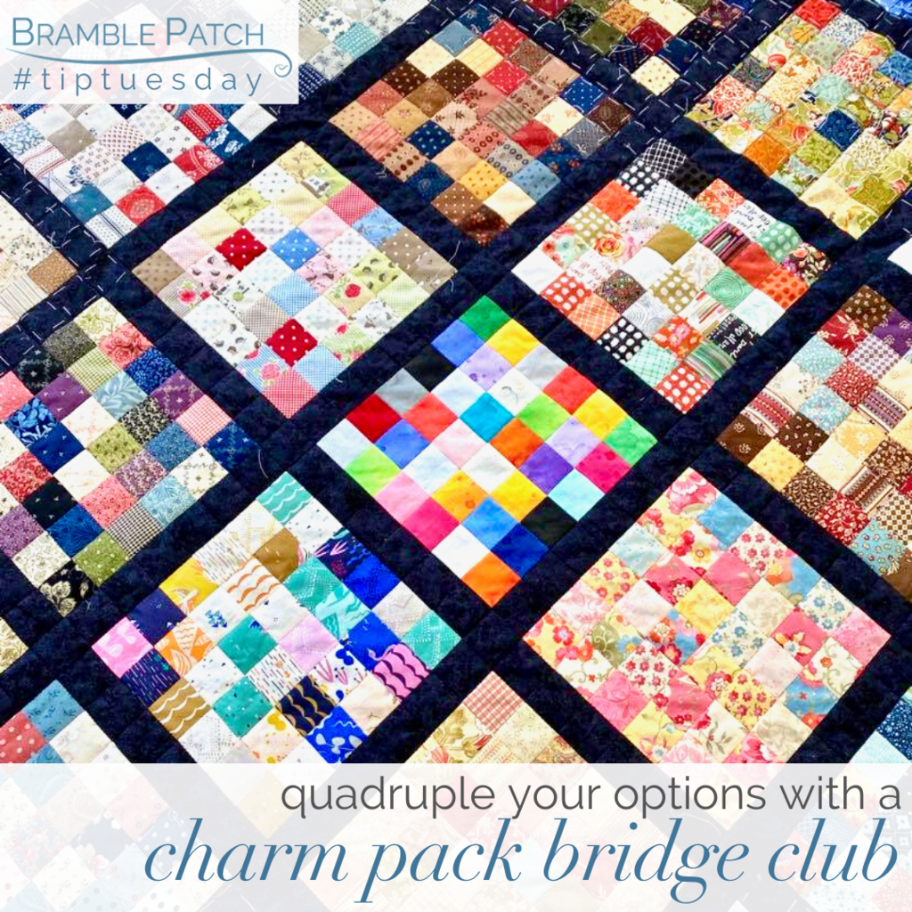 Quadruple your options with a charm pack bridge club