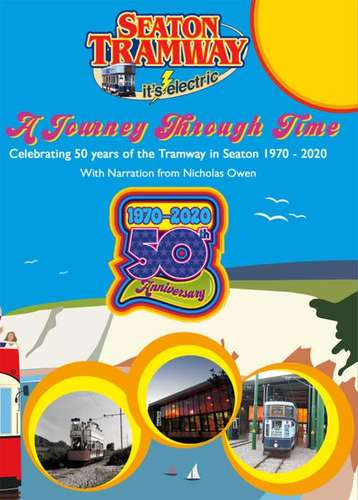 Seaton Tramway: A Journey Through Time - 50th Anniversary Edition