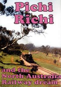 Pichi Richi and the Northern Australia Railway Dream