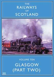 The Railways Of Scotland Volume Ten - Glasgow Part Two