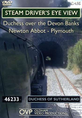 Steam Drivers Eye View - Duchess Over The Devon Banks Newton Abbot - Totnes - Plymouth