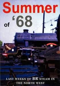 The Summer of 68 - Last Weeks of BR Steam in the North West