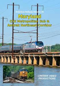 American Railway - Volume 26 -  Maryland - CSX Metropolitan Sub and Amtrak Northeast Corridor