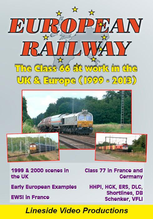 European Railway - The Class 66 at work in the UK & Europe 1999 - 2013