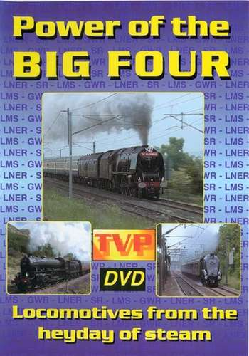 Power of the Big Four: Locomotives from the heyday of steam