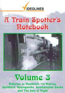 A Train Spotters Notebook - Volume 3 - Waterloo to Weymouth