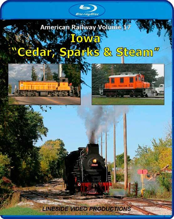 American Railway - Volume 17 - Iowa - Cedar Sparks and Steam  Blu-ray