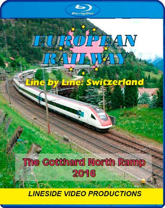 European Railway - Line by Line - Switzerland - The Gotthard North Ramp 2016 - Blu-ray