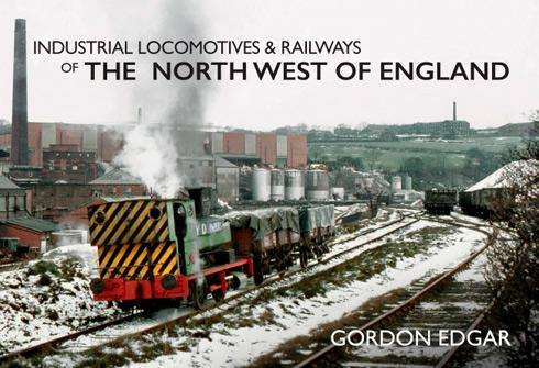 Industrial Locomotives and Railways of the North West of England - Book