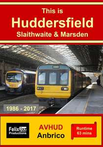 This is Huddersfield Slaithwaite and Marsden 1986 - 2017