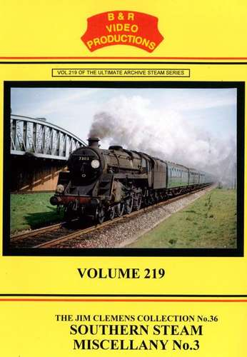 Southern Steam Miscellany No.3 - B&R 219