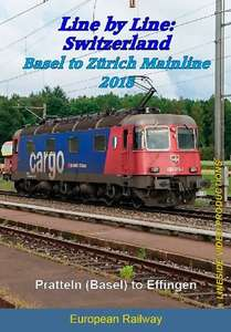 Switzerland - Basel to Zürich Mainline 2018