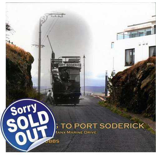 By Whing to Port Soderick - The Story of the Manx Marine Drive by George Hobbs - Book