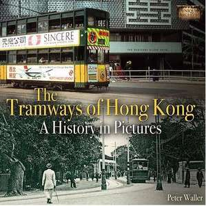 Tramways of Hong Kong - A History in Pictures